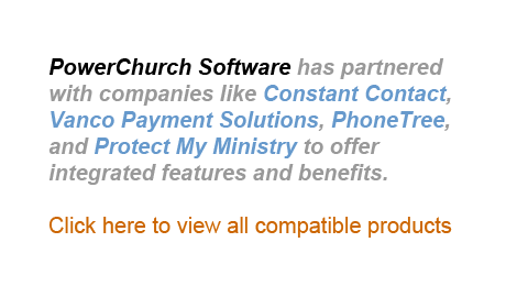 PowerChurch Software has partnered with companies like Constant Contact, Vanco Payment Solutions, Phonetree, and Protect My Ministry